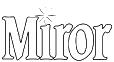 Miror